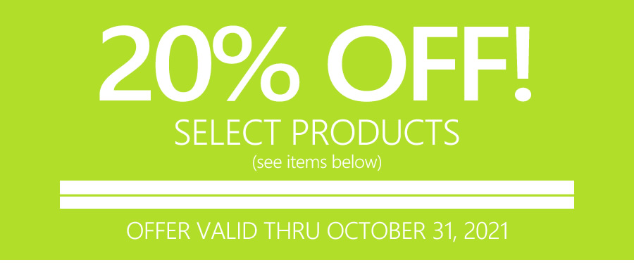 25% OFF SELECT PRODUCTS | OFFER VALID THRU OCTOBER 31, 2021