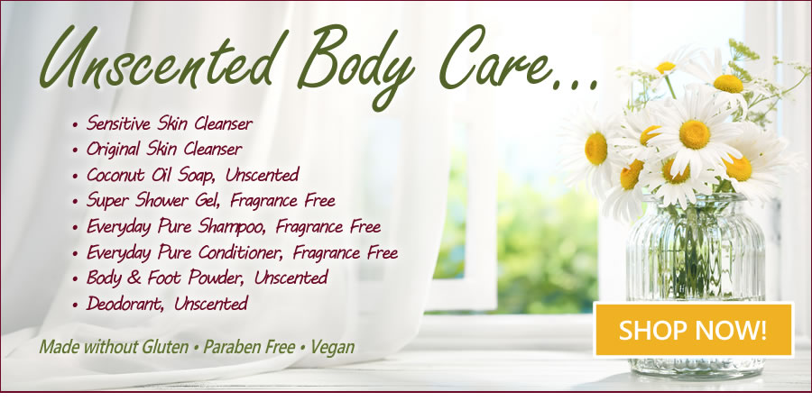 Unscented Body Care!